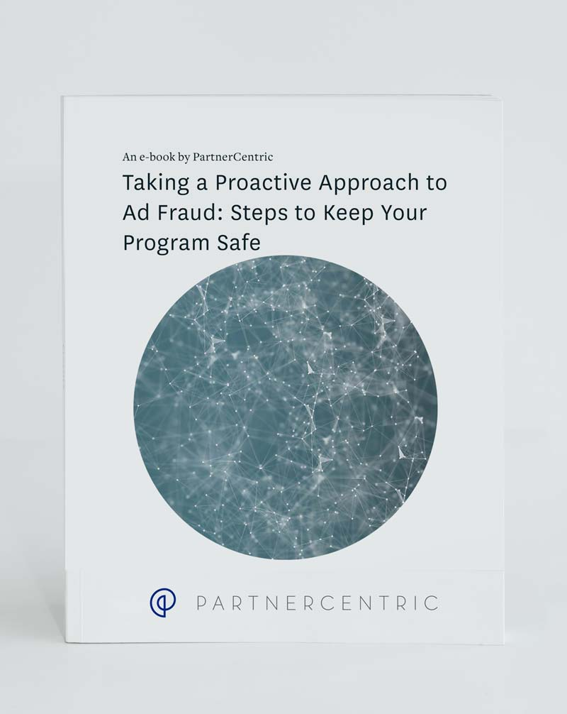 Taking A Proactive Approach to Ad Fraud: Steps to Keep Your Program Safe Ebook Cover